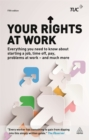 Image for Your rights at work  : everything you need to know about starting a job, time off, pay, problems at work - and much more!