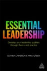 Image for Essential leadership  : develop your leadership qualities through theory and practice