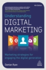 Image for Understanding digital marketing  : marketing strategies for engaging the digital generation