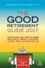 Image for The good retirement guide 2017  : everything you need to know about health, property, investment, leisure, work, pensions and tax