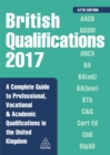 Image for British qualifications 2017  : a complete guide to professional, vocational & academic qualifications in the United Kingdom
