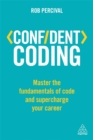 Image for Confident coding  : master the fundamentals of code and supercharge your career