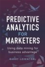 Image for Predictive analytics for marketers  : using data mining for business advantage