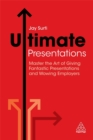 Image for Ultimate presentations  : master the art of giving fantastic presentations and wowing employers