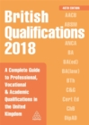 Image for British qualifications 2018  : a complete guide to professional, vocational & academic qualifications in the United Kingdom