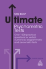 Image for Ultimate psychometric tests: over 1000 practical questions for verbal, numerical, diagrammatic and personality tests