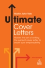 Image for Ultimate cover letters: master the art of writing the perfect cover letter to boost your employability