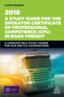 Image for A study guide for the Operator Certificate of Professional Competence (CPC) in Road Freight: a complete self-study course for OCR and CILT examinations