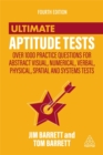 Image for Ultimate aptitude tests  : over 1000 practice questions for abstract visual, numerical, verbal, physical, spatial and systems tests
