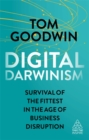 Image for Digital Darwinism  : survival of the fittest in the age of business disruption