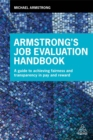 Image for Armstrong's job evaluation handbook  : a guide to achieving fairness and transparency in pay and reward