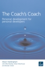 Image for The coach's coach: personal development for personal developers