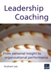 Image for Leadership coaching: from personal insight to organisational performance