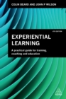 Image for Experiential learning: a practical guide for training, coaching and education