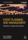Image for Event planning and management  : principles, planning and practice
