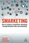 Image for Smarketing  : how to achieve competitive advantage through blended sales and marketing