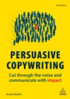 Image for Persuasive copywriting  : cut through the noise and communicate with impact
