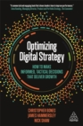 Image for Optimizing digital strategy  : how to make informed, tactical decisions that deliver growth