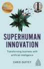 Image for Superhuman innovation  : transforming business with artificial intelligence