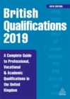 Image for British qualifications 2019  : a complete guide to professional, vocational & academic qualifications in the United Kingdom