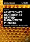 Image for Armstrong's handbook of reward management practice  : improving performance through reward