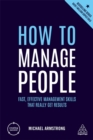 Image for How to manage people  : fast, effective management skills that really get results