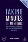 Image for Taking minutes of meetings  : how to take efficient notes that make sense and support meetings that matter