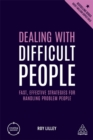 Image for Dealing with difficult people  : fast, effective strategies for handling problem people