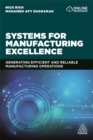 Image for Systems for manufacturing excellence  : generating reliable and efficient service operations