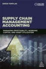 Image for Supply chain management accounting  : managing profitability, working capital and asset utilization