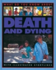 Image for What do you know about death and dying