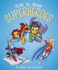 Image for How to draw superheroes