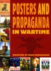 Image for Posters and propaganda in wartime  : weapons of mass persuasion