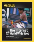Image for The Internet and the World Wide Web  : how to interpret what we see, read and hear