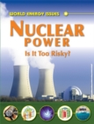 Image for Nuclear power  : is it too risky?