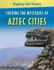 Image for Solving the mysteries of Aztec cities