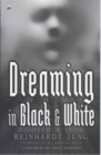 Image for Dreaming in black & white