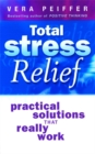 Image for Total stress relief  : practical solutions that really work