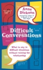 Image for Difficult conversations  : what to say in tricky situations without ruining the relationship