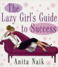 Image for The lazy girl's guide to success