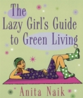 Image for The lazy girl's guide to green living