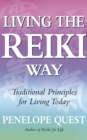 Image for Living the reiki way  : traditional principles for living today