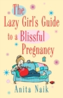 Image for The lazy girl's guide to a blissful pregnancy