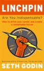 Image for Linchpin  : are you indispensable?