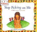 Image for Stop picking on me  : a first look at bullying