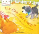 Image for The hen can't help it  : a first look at the life cycle of a chicken