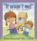 "Image for ""It wasn't me!""  : learning about honesty"