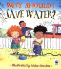 Image for Why should I save water?