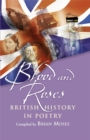 Image for Blood and roses  : British history in poetry