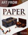 Image for Art from paper  : with projects using waste paper and printed materials